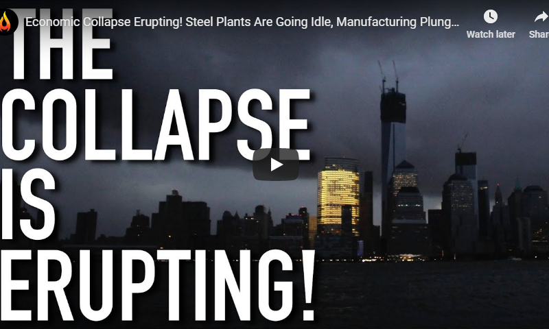 Economic Collapse Erupting! Steel Plants Are Going Idle, Manufacturing Plunges, Stock Market Crash!